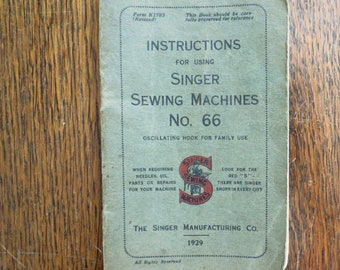 An original Singer Sewing manual. For the Singer Sewing Machine number 66.  Dated 1929.