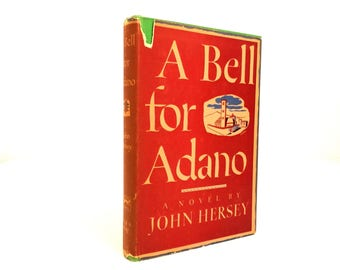 A Bell for Adano by John Hersey First Edition Tenth Printing 1944.A Bell for Adano.John Hersey.Book.Vintage.First Edition.Tenth Printing