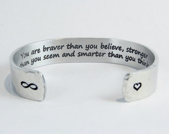 "You are braver than you believe... - Graduation Gift / Best Friend Gift / Encouragement Gift / Inspirational Gift / Sobriety Gift 1/2"" cuff"