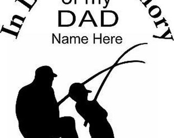 Personalized Dad and Son Fishing Memorial Vinyl Decal