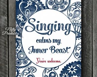 Singing Print - INSTANT DOWNLOAD Singing Art - Funny Singing Poster - Singer Gifts - Singing Wall Art - Singer Decor - Singing Gifts