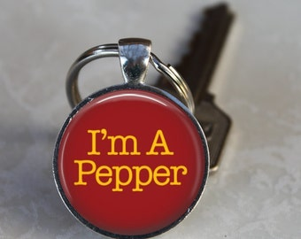 I'm A Pepper - Quote Pendant, Necklace or Key Chain - Choice of 4 Colors - 1 Inch Round