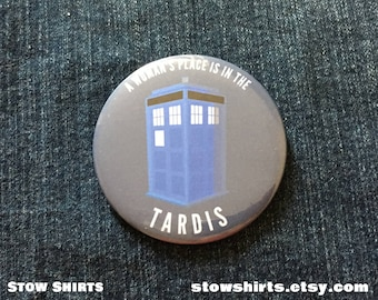 A Woman's Place is in the TARDIS pin back button badge, fridge magnet or pocket mirror