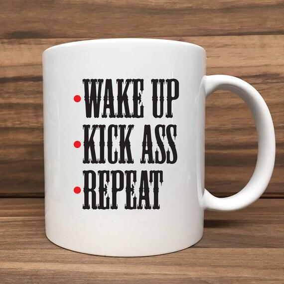 Coffee Mug - Wake Up Kick Ass Repeat - Double Sided Printing 11 oz Mug