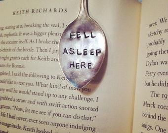 Fell asleep here- hand stamped vintage spoon bookmark