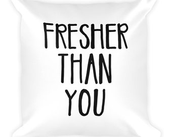 Fresher Than You & I Slay double sided Square Pillow