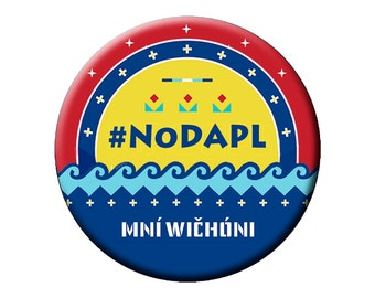 "Pin or Magnet STANDING ROCK SET - #NoDAPL Choose 1 Lg 2.25"" Magnet; 1 Lg 2.25"" Button or 6 Small 1.25"" Pin-Back Buttons"