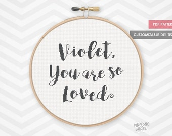 YOU are SO LOVED customizable counted cross stitch pattern, custom nursery decor pdf