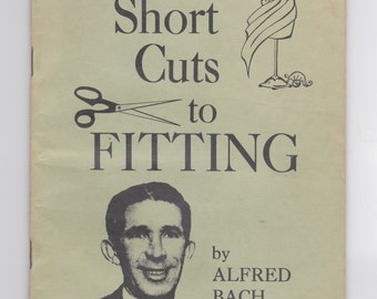 A 1961 short cuts to fitting by Alfred Bach the pied piper of sewing book