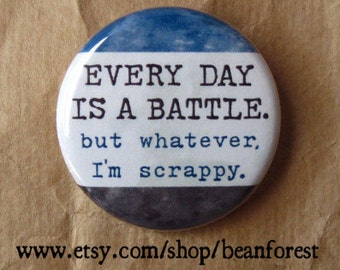 """every day is a battle - inspirational quotes pin perseverance gift button morale patch 1.25"""" magnet inspirational quote print funny scrappy"""