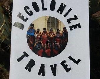 """Muchacha """"Decolonize Travel"""""""