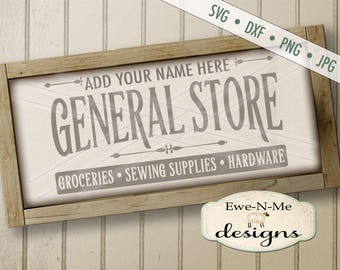 General Store SVG - You Personalize It with Your Name - Groceries, Sewing Supplies, Hardware SVG - Commercial Use svg, dxf, png, jpg