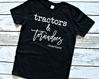 Tractors and Tornadoes Heartland T-Shirt, Short Sleeve T-Shirt, Heartland Shirt, Midwest Girl Shirt, Farm Girl Shirt, Farm Shirt, Tornadoes