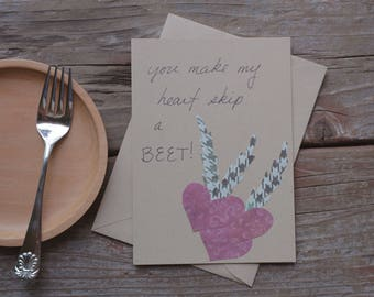You Make My Heart Skip a Beet Card. blank interior. matching envelope included.