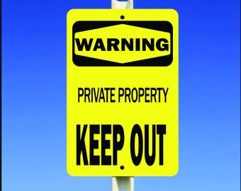 Warning - Private Property Keep Out Aluminum Metal Sign