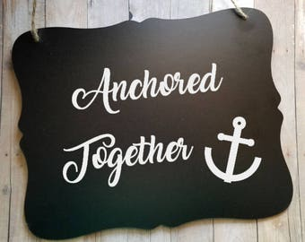 Anchored Together Nautical Sign - Wedding Sign - Flower Girl Ring Bearer Sign - Ring Bearer Sign - Bride - Groom - Photo Prop