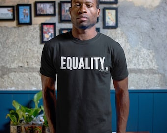 EQUALITY SHIRT Equal Rights Political T-Shirt Pride Gay Pride Shirt His and Hers T-shirt Afrocentric Shirt Civil Rights Equality Tee