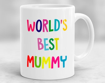 World's Best Mummy Mug, Mother Mug, Mother's Day Gift, Mug for Mother, Gift for Mom, Birthday Gift for Mom P57