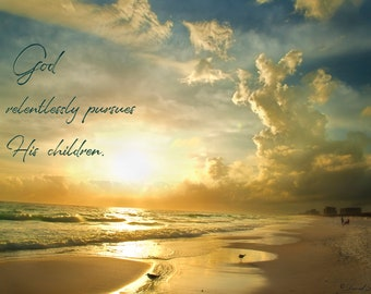 God Relentlessly Pursues His Children and Sunset over Ocean, Giclée Print, or Print Laminated to Wood, or Hi-Res Hi-Gloss Resin Finish,