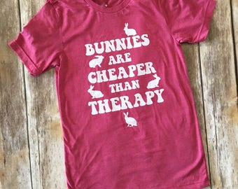 Bunnies Are Cheaper Than Therapy Tee