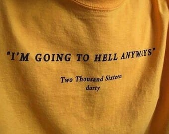 I'm going To Hell Anyway T-shirt  /  Premium Quality! / Fast Delivery to the USA , Canada , Australia & Europe !