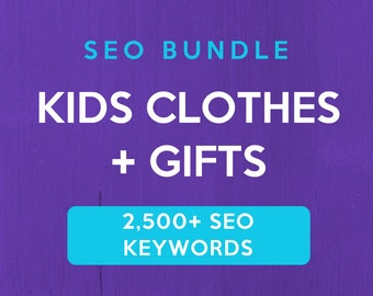 2,500+ SEO Keywords for Kids Clothes & Gifts: Etsy SEO Keywords. SEO help for Etsy sellers, Etsy tag and title help. Be a Etsy best seller.