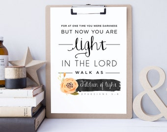 Ephesians 5:8, INSTANT DOWNLOAD - Scripture Digital File - Bible Verse Art - Printable Bible Verse - Scripture Typography, Encouraging Print