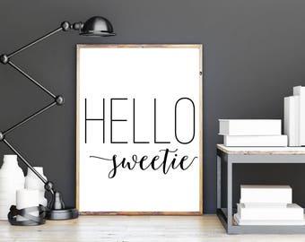 Hello Sweetie Instant Download Wall Art