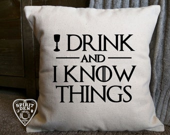 I Drink and I Know Things | Game of Thrones | Cotton Canvas Natural Pillow | Decor Pillow | Tyrion Lannister | Game of Thrones Gift | got7