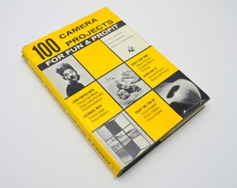 100 Camera Projects for Fun & Profit, Vintage Photography Book, Hardcover, First Edition with Dust Jacket, John Durniak, 1959