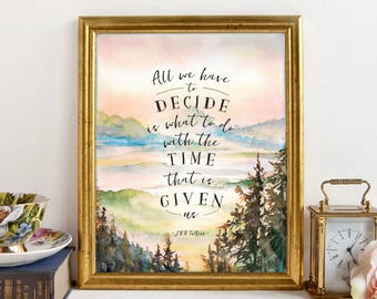 "Lord of the Rings Art Print, ""All We Have to Decide Is What to Do"" ~ Tolkien Watercolor Printable Quote. LOTR poster, Gandalf, Inspirational"