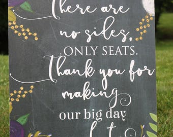 Custom Wedding Sign, NO SIDES, There are no sides sign