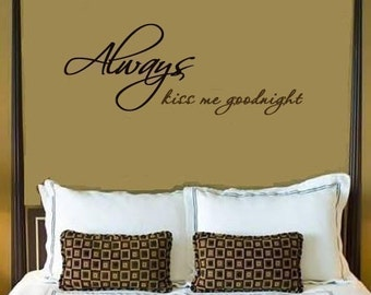 Always kiss me goodnight wall writing decal in choice of colors
