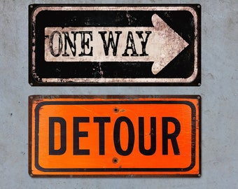 Vintage, Rustic Road Signs - One Way and Detour Sign