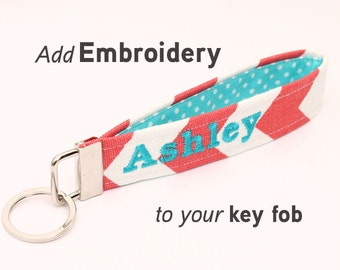 Add an Embroidery Name or Monogram (for key fobs only) to your order, choose thread color, Embroidered Monogramming Personalization