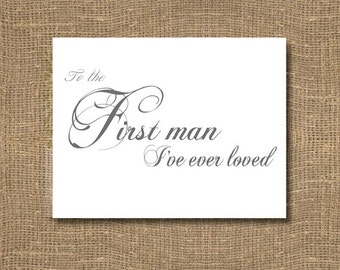 To The First Man I've Ever Loved - Brides Wedding Sentiments Card / Wedding Day Notecard / Wedding Notes / Brides Wedding Note to Groom