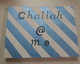 Challah at me - Wood Sign - Jewish Decor