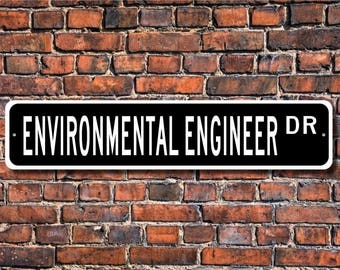 Environmental Engineer, Environmental Engineer Gift, Environmental Engineer sign, Gift for  Engineer, Custom Street Sign, Quality Metal Sign