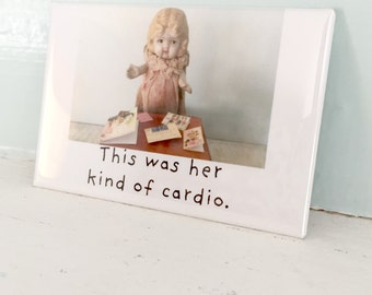 "Funny Doll Magnet Stationary Humor ""Cardio"" Adventures of Claudia"