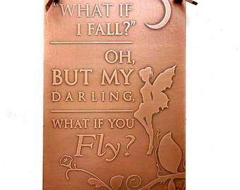 What If You Fly? - Etched Copper Plaque, 4x6, 6x8, 7th Anniversary Gift, Love, Wedding, Romantic, Birthday, Customize, Home