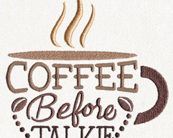 Coffee Before Talkie - Embroidered Flour Sack Hand/Dish Towel