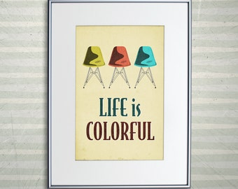 "Eames DSR Chair Print - Retro Home Decor Poster - Life is Colorful 13x19"" A3plus"