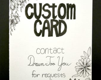 CUSTOM, Hand Drawn Card (Handmade), Stationery, Greeting Card