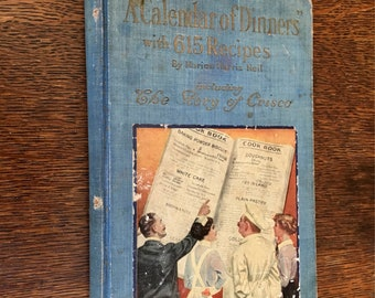 A Calendar of Dinners with 615 Recipes, The Story of Crisco, by Marion Neil. 1915 Cook Book with tips on Cooking and recipes.