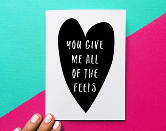 funny valentine card you give me all of the feels funny card anniversary card valentines day card valentine heart design black and white