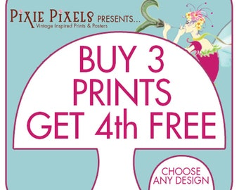 Buy Any (3) ART Prints (Any Size, Design and Color Scheme) Get the 4th Print Free