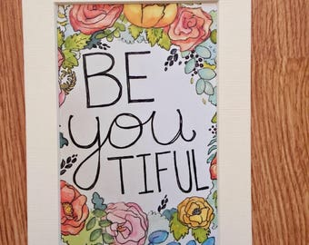 "5""x7"" matted ""BeYOUtiful"" Print // Floral // Beautiful // Art // Decor"