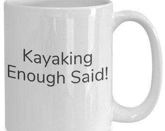 Kayaking enough said!
