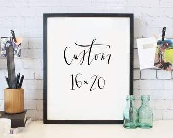 custom 16x20 hand lettered or calligraphy