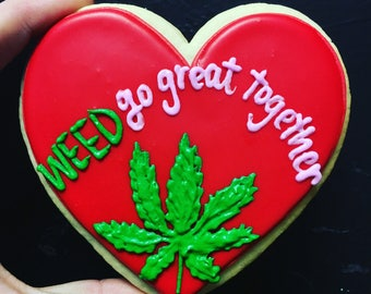WEED go great together
